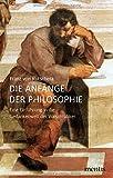 Die Anfänge der Philosophie: Eine Einführung in die Gedankenwelt der Vorsokratiker