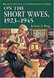Image de On the Short Waves, 1923-1945: Broadcast Listening in the Pioneer Days of Radio