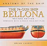 The 74-Gun Ship Bellona (Anatomy of the Ship) by Brian Lavery (24-Apr-2003) Hardcover
