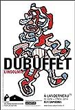 DUBUFFET, L'INSOUMIS (CATALOGUE EXPO)...