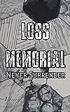 Loss Memorial: Never Surrender Gaming Journal