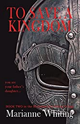 To Save a Kingdom (The Shieldmaiden Viking Series Book 2)
