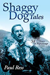 Shaggy Dog Tales: 58 1/2 Years of Reportage (English Edition)
