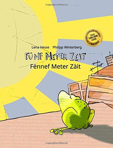 Fünf Meter Zeit/Fënnef Meter Zäit: Kinderbuch Deutsch-Luxemburgisch (zweisprachig/bilingual)
