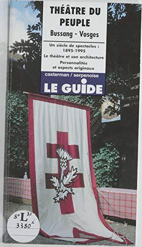 Théâtre du peuple: Bussang - Vosges (Le Guide) par Anne Hauttecoeur