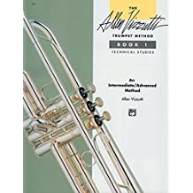 The Allen Vizzutti Trumpet Method Book 1: Technical Studies: An Intermediate/Advanced Method