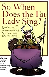 So When Does the Fat Lady Sing? by Michael Walsh (2007-12-01)