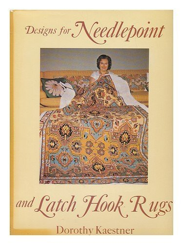 Designs for Needlepoint and Latch Hook Rugs by Dorothy Kaestner (1978-05-03) -
