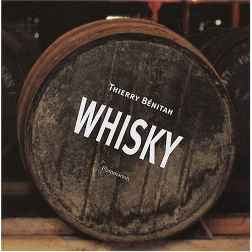 Whisky: Volume 1: The Secrets of Whisky / Volume 2 : Tours and Tastings by Thierry B??nitah (2002-05-20)