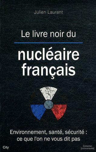 Le livre noir du nucléaire français par J Laurent