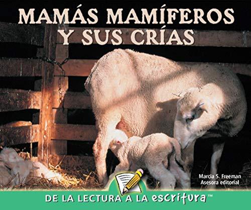 Mamas Mamiferos Y Sus Crias: Mammal Moms and Their Young (Readers For Emergent Writers) por Marcia Freeman