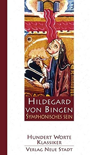 Symphonisches Sein: 100 Worte von Hildegard von Bingen (Hundert Worte/Klassiker)