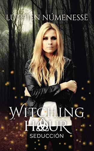 Seducción (Witching Hour nº 3) de [Númenessë, Lúthien]