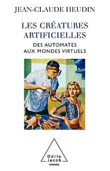 Créatures artificielles (Les) par [Heudin, Jean-Claude]