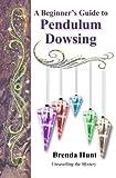 A Beginner's Guide to Pendulum Dowsing