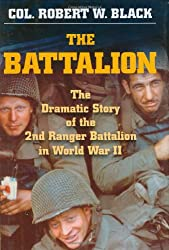 Battalion: The Dramatic Story of the 2nd Ranger Battalion in World War II (Stackpole Military History S.)