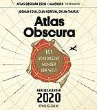 Atlas Obscura: 365 verborgene Wunder der Welt - Abreißkalender 2020