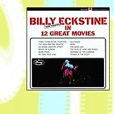 Songtexte von Billy Eckstine - Now Singing in 12 Great Movies