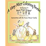 A Very Mice Coloring Book - Volume 1: Summertime Fun with the House-Mouse® Family by artist Ellen Jareckie
