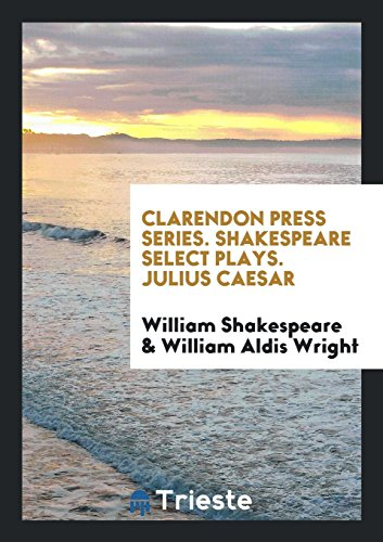 Clarendon Press Series. Shakespeare Select Plays. Julius Caesar