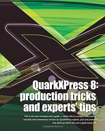 Quarkxpress 8: Production Tricks And Experts\' Tips