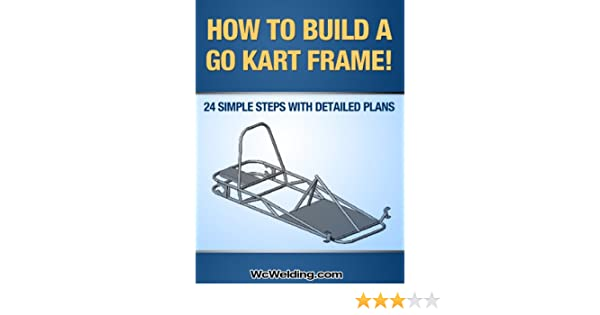How To Build A Go Kart Frame! eBook: T. Powers: Amazon.in: Kindle Store