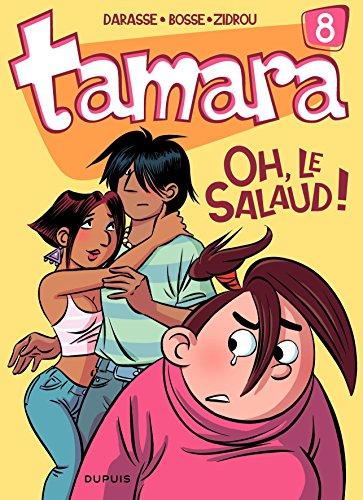 Tamara - tome 8 - Oh, le salaud ! par Zidrou