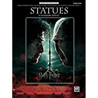 Statues (from Harry Potter and the Deathly Hallows, Part 2): Piano Solo Sheet Music (Original Sheet Music Edition)