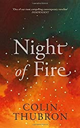 Night of Fire by Colin Thubron (2016-08-04)