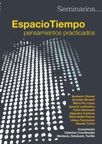 Seminarios / Seminars: Espacio, Tiempo, Pensamientos Practicados / Space, Time, Thoughts Practiced por Pablo Sztulwark