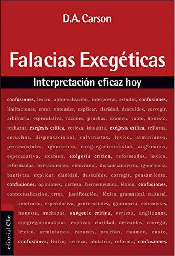 Falacias exegéticas: Interpretación eficaz hoy por Donald A. Carson