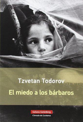 El Miedo A Los Bárbaros (Rústica) por Tzvetan Todorov
