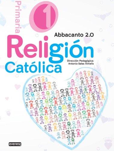 Religión Católica. 1º educación primaria. Abbacanto 2.0 (Abbacanto 2.0 - Primaria) - 9788444178547