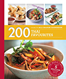 200 Thai Favourites: Hamlyn All Colour Cookbook