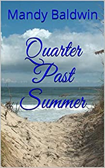 Quarter Past Summer (English Edition) di [Baldwin, Mandy]