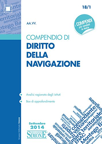 Compendio di Diritto della Navigazione:  Analisi ragionata degli istituti  Box di approfondimento