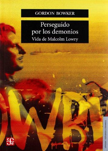 Perseguido por los demonios. vida de malcolm lowry (Lengua y Estudios Literarios)