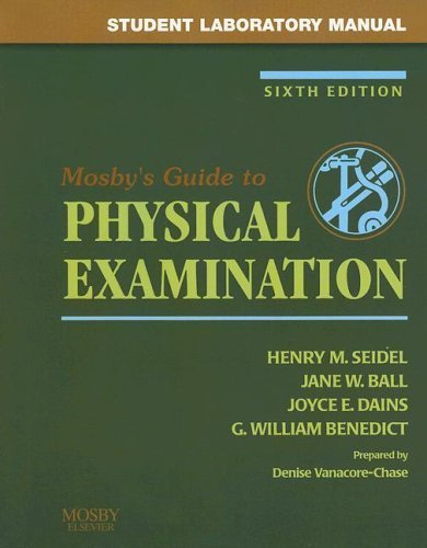 Student Laboratory Manual to accompany Mosby's Guide to Physical Examination, Sixth Edition by Henry M. Seidel MD (2006-04-11)
