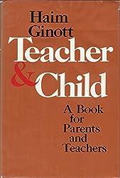 Teacher and Child by Haim Ginott (1972-10-03)