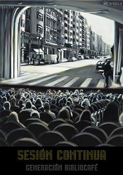 Sesión Continua: 22 relatos sobre el mundo del cine de [Bibliocafé, Generación]