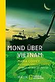 Mond über Vietnam: Streifzüge mit Boot und Fahrrad (National Geographic Taschenbuch, Band 40166) - Maria Coffey
