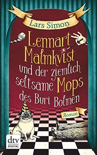 Lennart Malmkvist und der ziemlich seltsame Mops des Buri Bolmen: Roman: Alle Infos bei Amazon