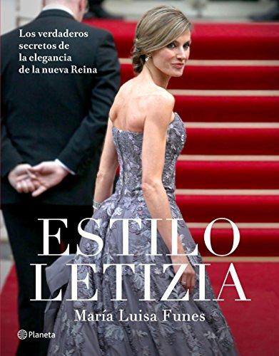 Libros para descargar Estilo Letizia: Los verdaderos secretos de la elegancia de la nueva reina en español PDF ePub iBook