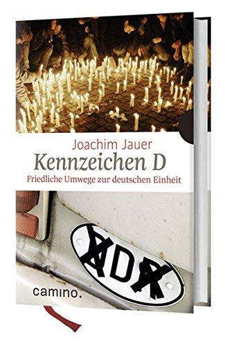 Kennzeichen D: Friedliche Umwege zur deutschen Einheit