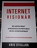 Internet Visionär: Ein profitables Online-Business aufbauen