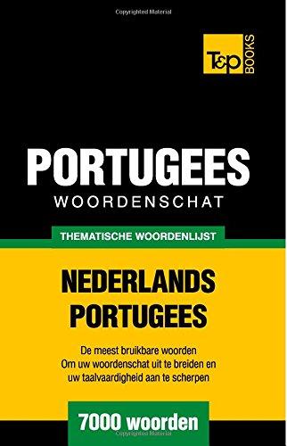 Thematische woordenschat Nederlands-Portugees - 7000 woorden