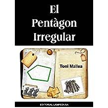EL PENTÀGON IRREGULAR (Catalan Edition)