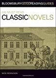 100 Must-read Classic Novels (Bloomsbury Good Reading Guide) by Nick Rennison (2006-10-31)