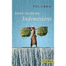 Kleine Geschichte Indonesiens: Von den Inselkönigreichen zum modernen Großstaat