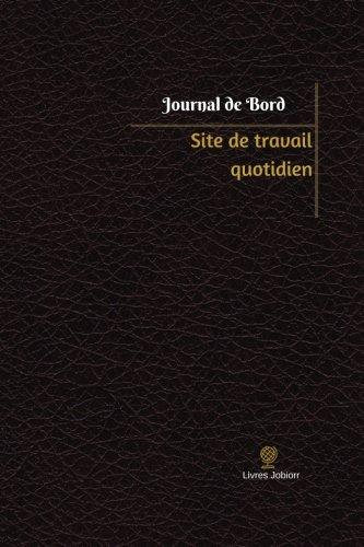 Site de travail quotidien Journal de bord: Registre, 100  pages, 15,24 x 22,86 cm par Livres Jobiorr